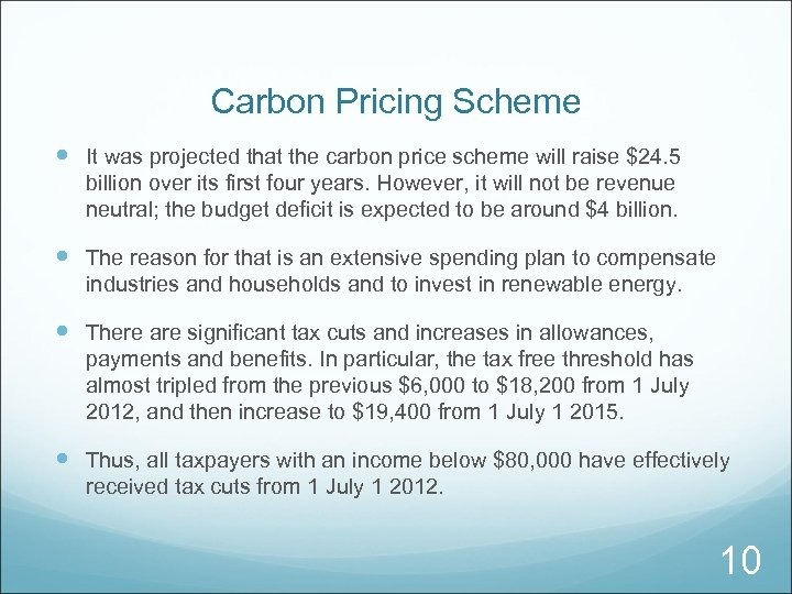 Carbon Pricing Scheme It was projected that the carbon price scheme will raise $24.