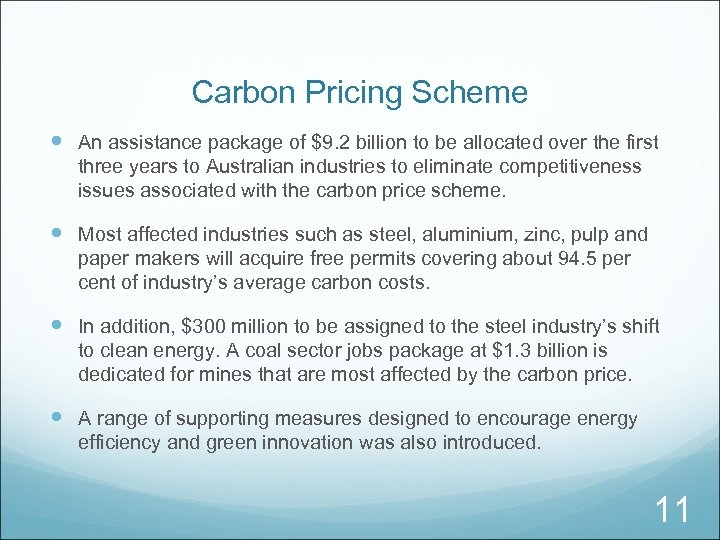 Carbon Pricing Scheme An assistance package of $9. 2 billion to be allocated over