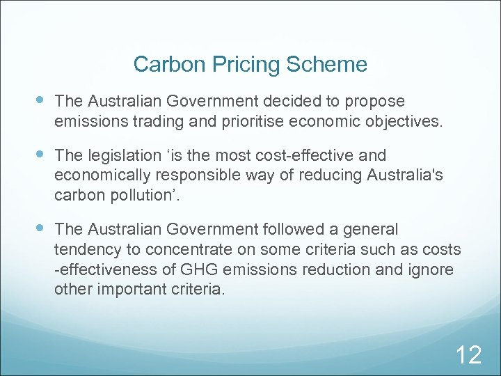 Carbon Pricing Scheme The Australian Government decided to propose emissions trading and prioritise economic