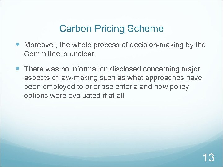 Carbon Pricing Scheme Moreover, the whole process of decision-making by the Committee is unclear.