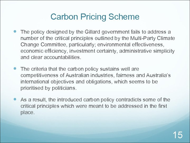 Carbon Pricing Scheme The policy designed by the Gillard government fails to address a
