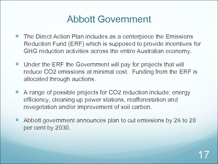 Abbott Government The Direct Action Plan includes as a centerpiece the Emissions Reduction Fund