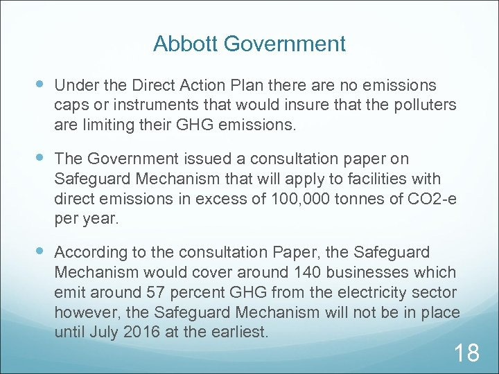 Abbott Government Under the Direct Action Plan there are no emissions caps or instruments