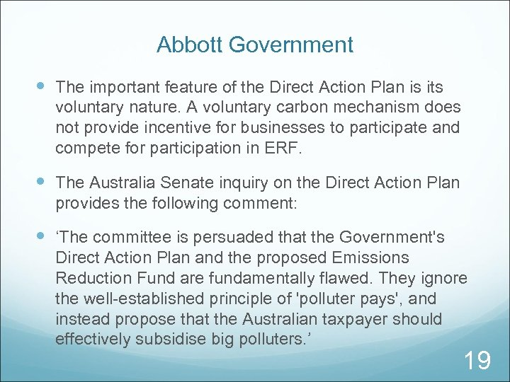 Abbott Government The important feature of the Direct Action Plan is its voluntary nature.