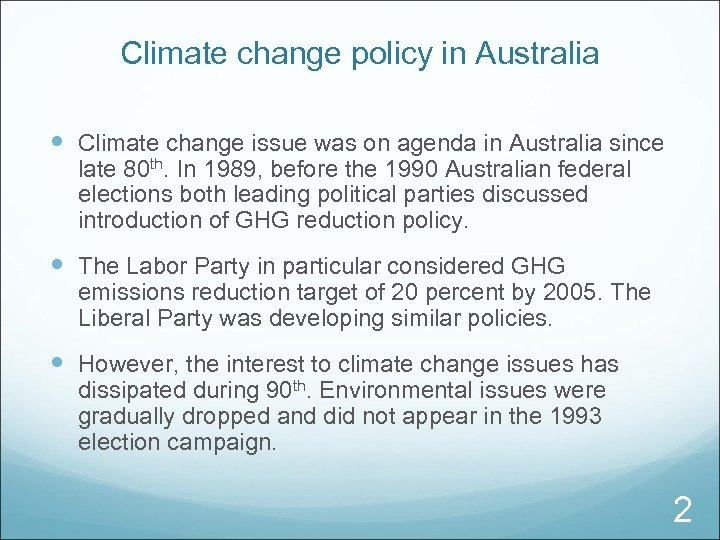 Climate change policy in Australia Climate change issue was on agenda in Australia since