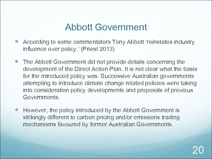 Abbott Government According to some commentators Tony Abbott 'reinstates industry influence over policy. '