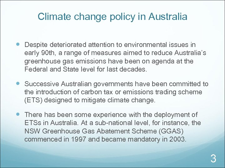 Climate change policy in Australia Despite deteriorated attention to environmental issues in early 90
