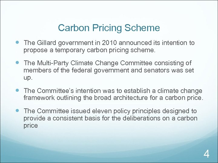 Carbon Pricing Scheme The Gillard government in 2010 announced its intention to propose a