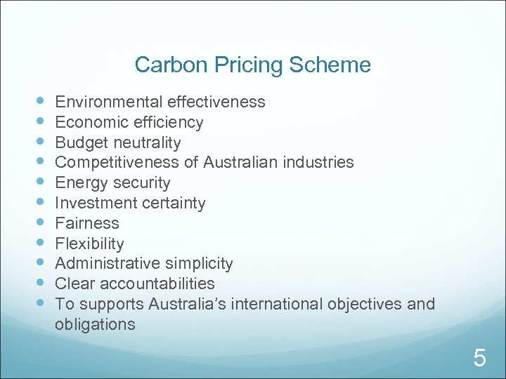Carbon Pricing Scheme Environmental effectiveness Economic efficiency Budget neutrality Competitiveness of Australian industries Energy