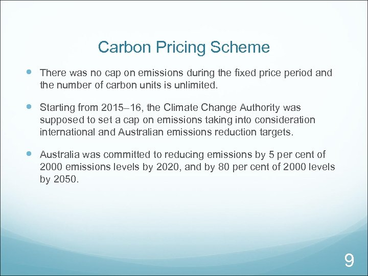 Carbon Pricing Scheme There was no cap on emissions during the fixed price period