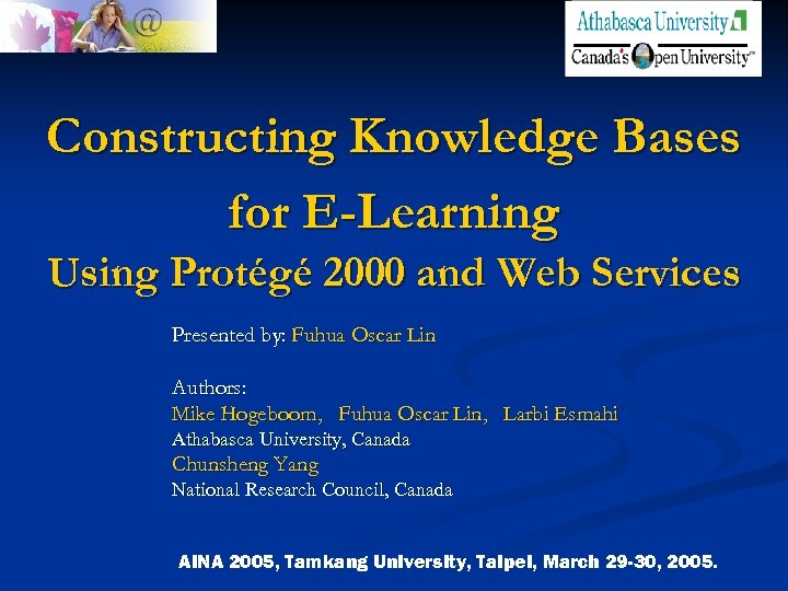 Constructing Knowledge Bases for E-Learning Using Protégé 2000 and Web Services Presented by: Fuhua