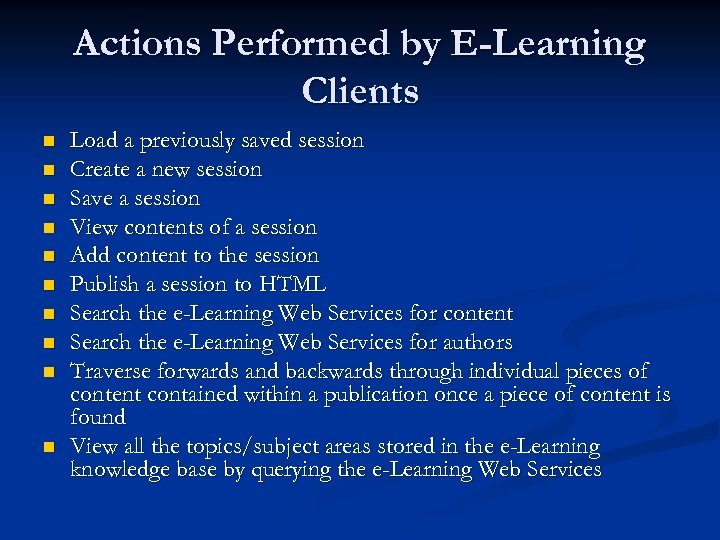Actions Performed by E-Learning Clients n n n n n Load a previously saved