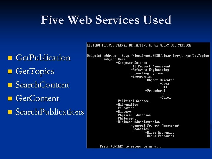 Five Web Services Used Get. Publication n Get. Topics n Search. Content n Get.
