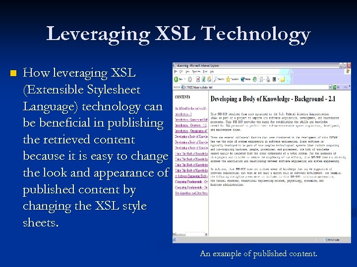 Leveraging XSL Technology n How leveraging XSL (Extensible Stylesheet Language) technology can be beneficial