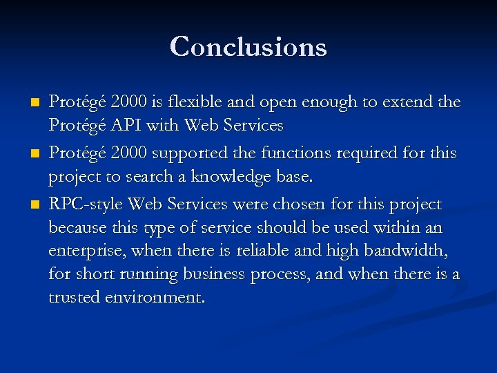 Conclusions n n n Protégé 2000 is flexible and open enough to extend the