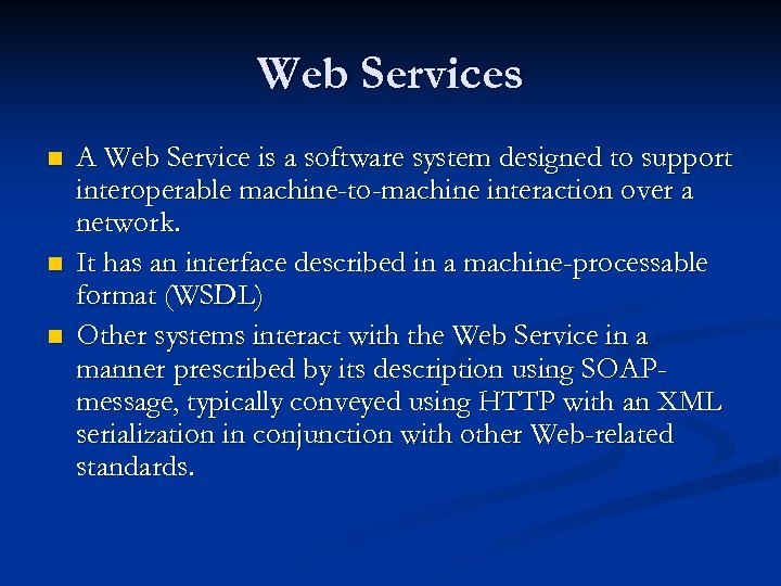Web Services n n n A Web Service is a software system designed to