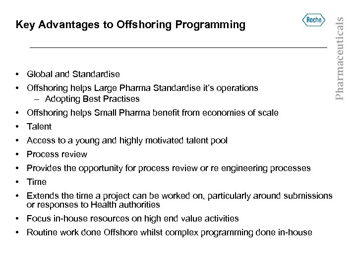 • Global and Standardise • Offshoring helps Large Pharma Standardise it's operations –