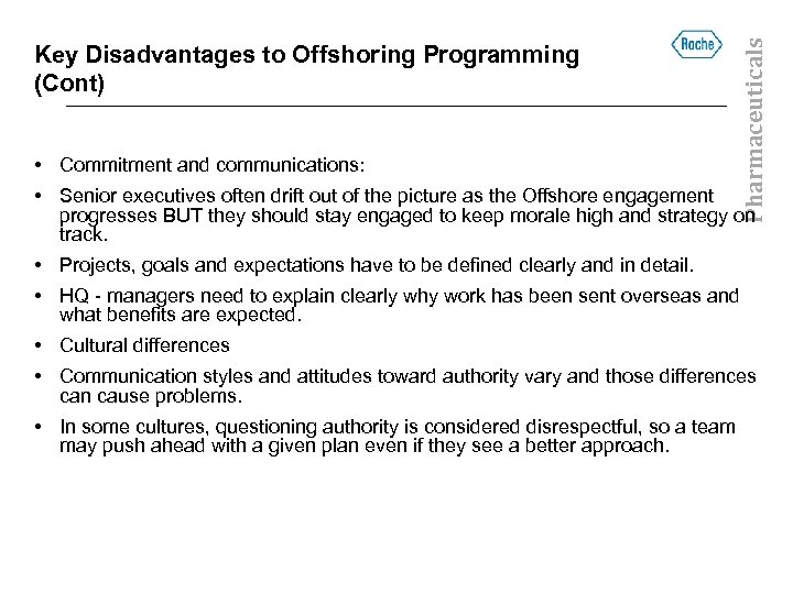 • Commitment and communications: Pharmaceuticals Key Disadvantages to Offshoring Programming (Cont) • Senior