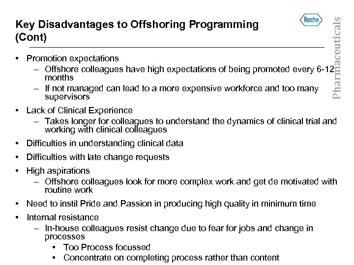 Pharmaceuticals Key Disadvantages to Offshoring Programming (Cont) • Promotion expectations – Offshore colleagues have