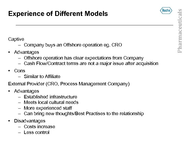Captive – Company buys an Offshore operation eg. CRO • Advantages – Offshore operation