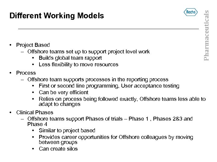 • Project Based – Offshore teams set up to support project level work