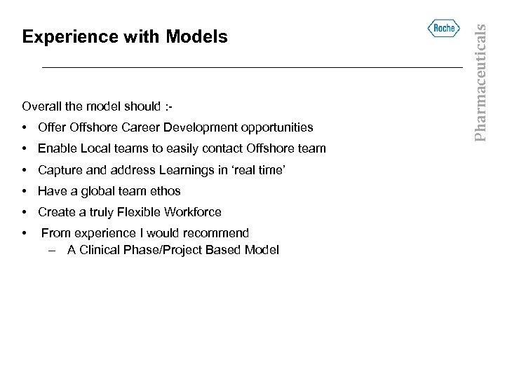 Overall the model should : - • Offer Offshore Career Development opportunities • Enable
