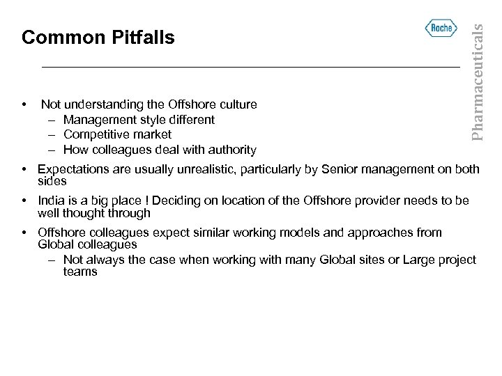 • Not understanding the Offshore culture – Management style different – Competitive market