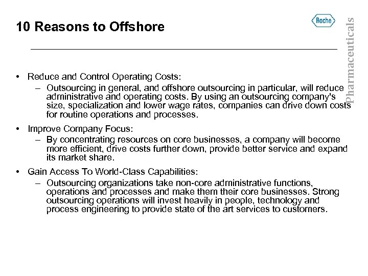 Pharmaceuticals 10 Reasons to Offshore • Reduce and Control Operating Costs: – Outsourcing in