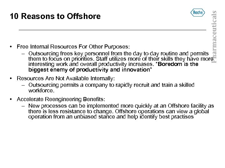Pharmaceuticals 10 Reasons to Offshore • Free Internal Resources For Other Purposes: – Outsourcing