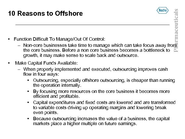 Pharmaceuticals 10 Reasons to Offshore • Function Difficult To Manage/Out Of Control: – Non-core