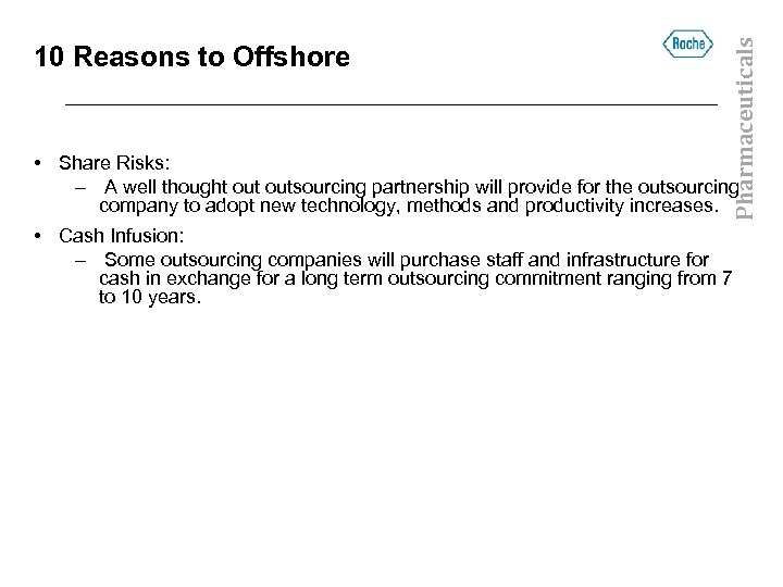 Pharmaceuticals 10 Reasons to Offshore • Share Risks: – A well thought outsourcing partnership