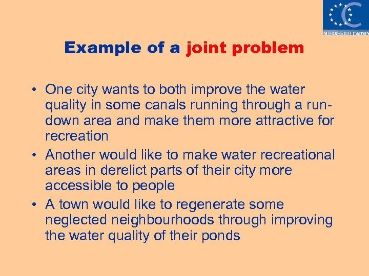 Example of a joint problem • One city wants to both improve the water
