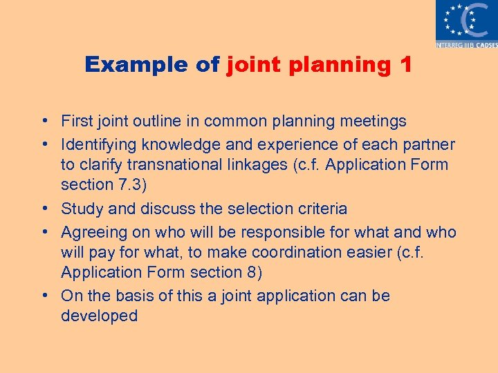 Example of joint planning 1 • First joint outline in common planning meetings •