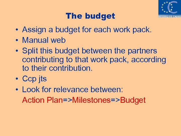 The budget • Assign a budget for each work pack. • Manual web •
