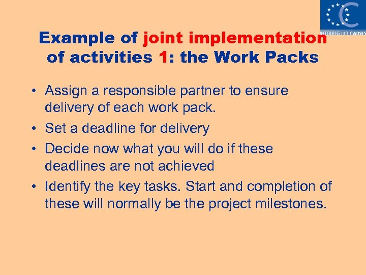Example of joint implementation of activities 1: the Work Packs • Assign a responsible