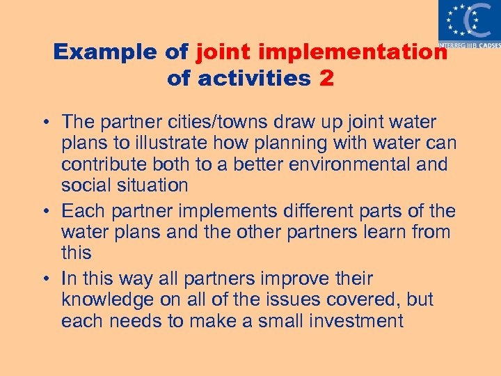 Example of joint implementation of activities 2 • The partner cities/towns draw up joint