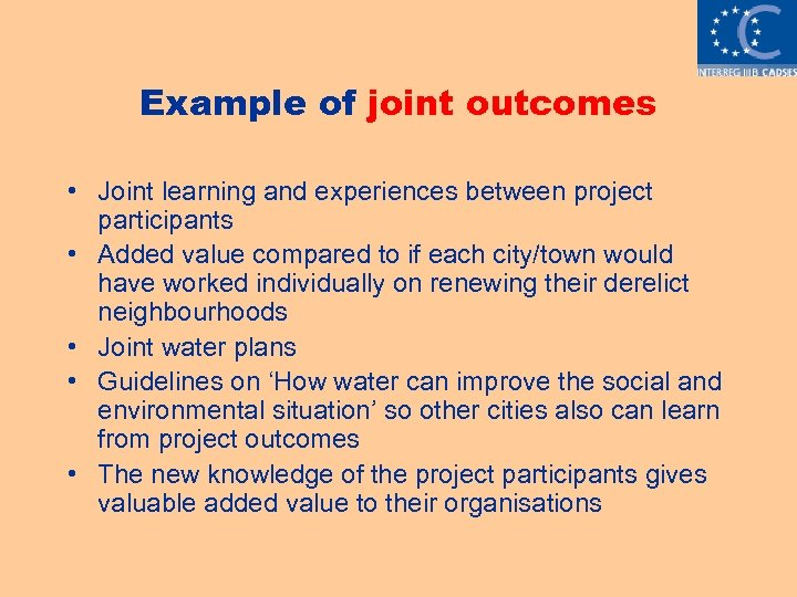 Example of joint outcomes • Joint learning and experiences between project participants • Added