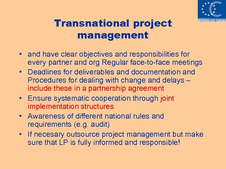 Transnational project management • and have clear objectives and responsibilities for every partner and