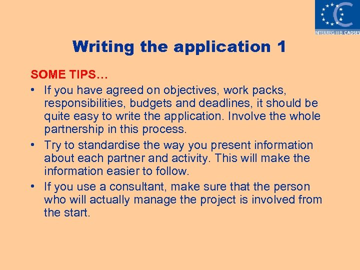 Writing the application 1 SOME TIPS… • If you have agreed on objectives, work