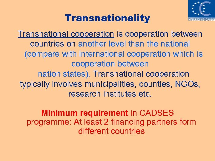 Transnationality Transnational cooperation is cooperation between countries on another level than the national (compare