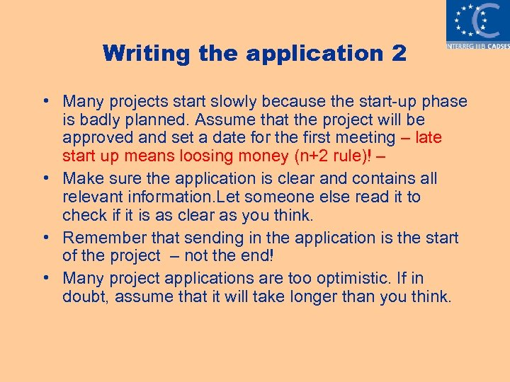 Writing the application 2 • Many projects start slowly because the start-up phase is