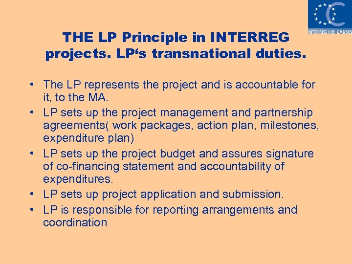 THE LP Principle in INTERREG projects. LP's transnational duties. • The LP represents the