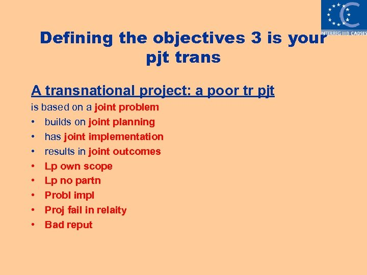 Defining the objectives 3 is your pjt trans A transnational project: a poor tr