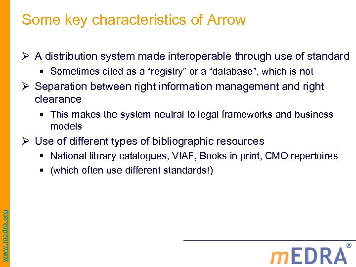 Some key characteristics of Arrow Ø A distribution system made interoperable through use of