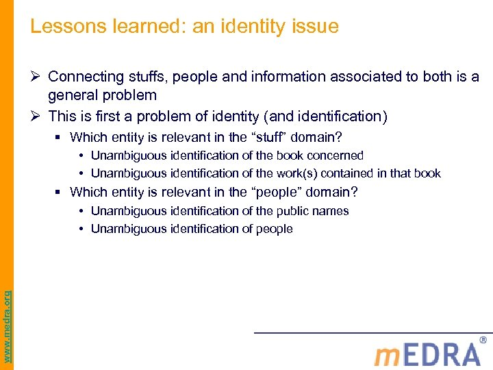Lessons learned: an identity issue Ø Connecting stuffs, people and information associated to both