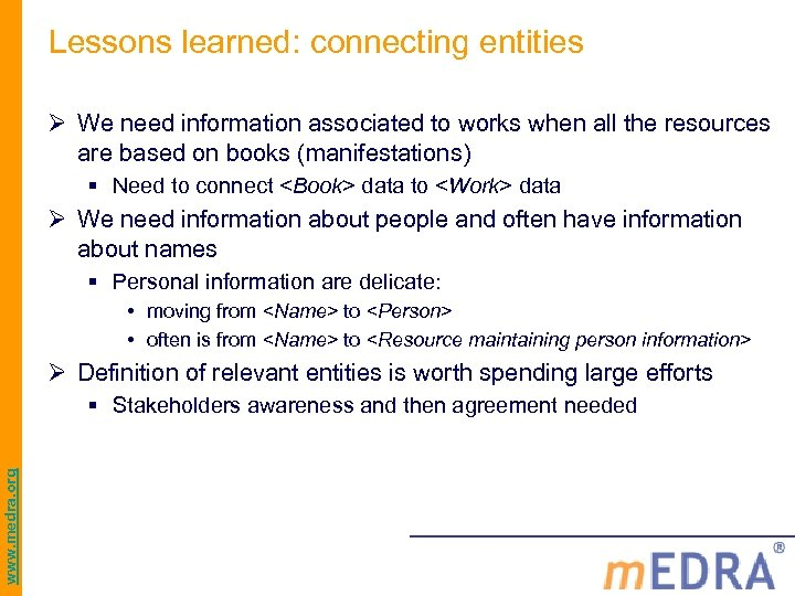 Lessons learned: connecting entities Ø We need information associated to works when all the