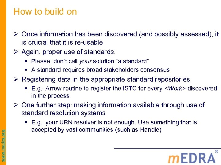 How to build on Ø Once information has been discovered (and possibly assessed), it