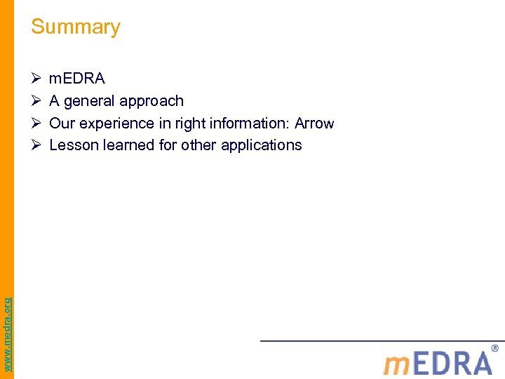 Summary www. medra. org Ø Ø m. EDRA A general approach Our experience in
