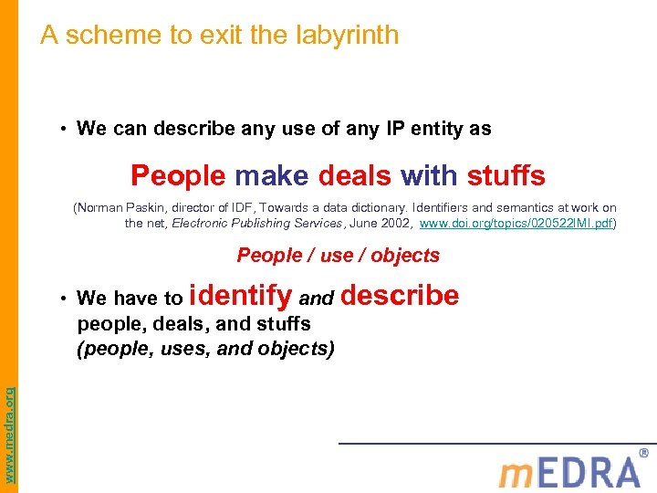 A scheme to exit the labyrinth • We can describe any use of any