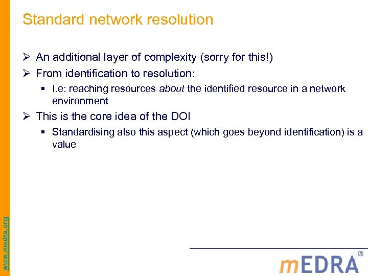 Standard network resolution Ø An additional layer of complexity (sorry for this!) Ø From